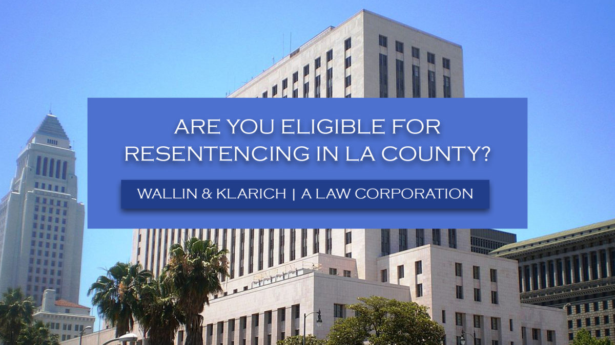Are you Eligible for Resentencing in LA County?